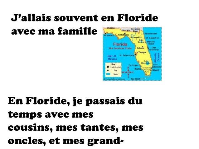 J'allais souvent en Florideavec ma familleEn Floride, je passais dutemps avec mescousins, mes tantes, mesoncles, et mes gr...