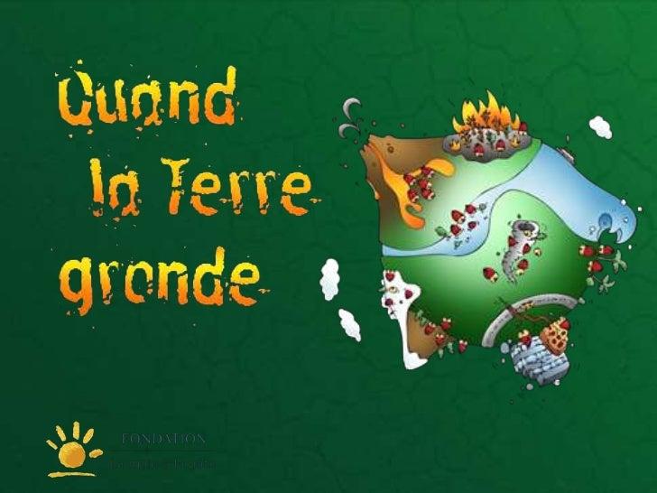 Partenaires du projet             « Quand la Terre gronde »23/03/2012      David Wilgenbus - Quand la Terre gronde - La ma...