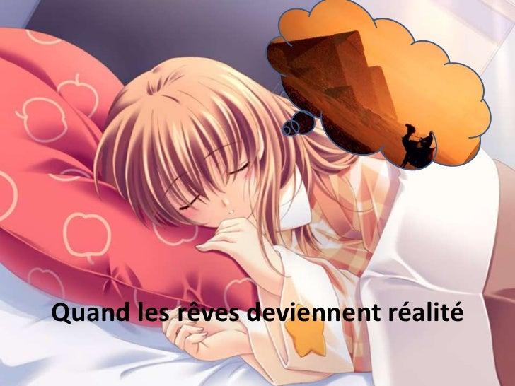 Quand les rêves deviennent réalité