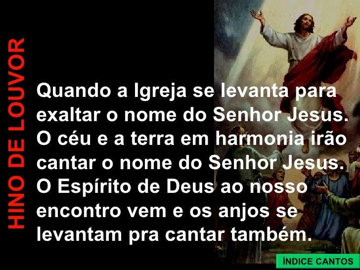 Quando a Igreja se levanta para exaltar o nome do Senhor Jesus. O céu e a terra em harmonia irão cantar o nome do Senhor J...