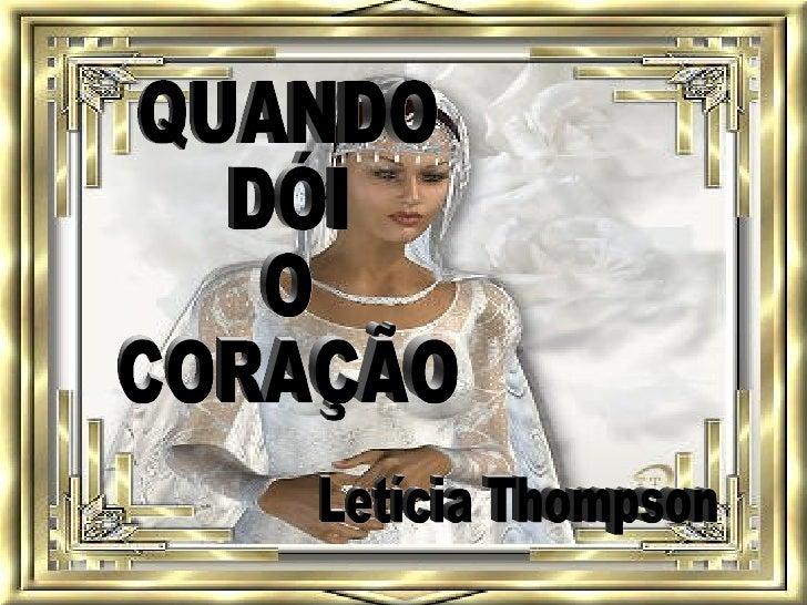 QUANDO DÓI O CORAÇÃO Letícia Thompson