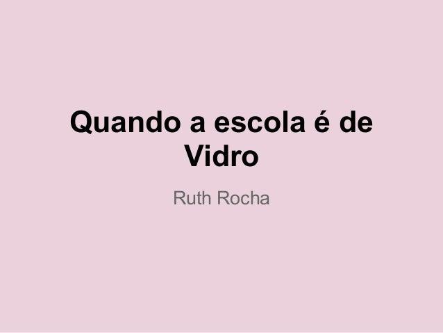 Quando a escola é de Vidro Ruth Rocha