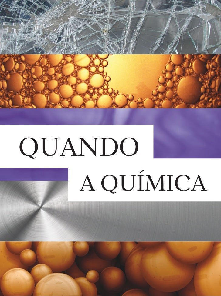 QUANDO                                   A QUÍMICA22 | CIÊNCIAHOJE | VOL. 47 | 278