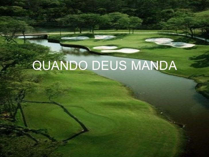 QUANDO DEUS MANDA