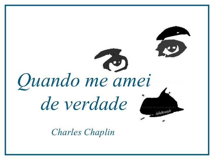 Quando me amei de verdade Charles Chaplin