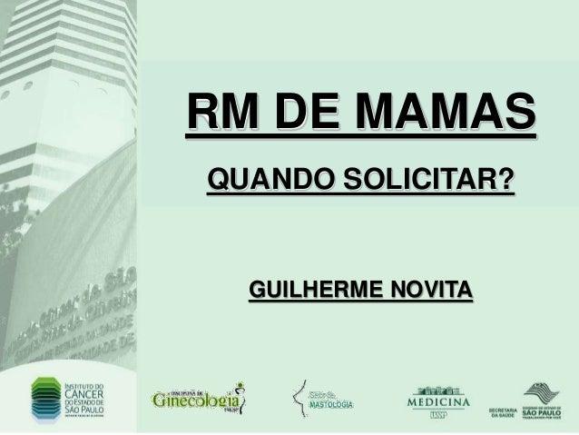 RM DE MAMAS QUANDO SOLICITAR? GUILHERME NOVITA