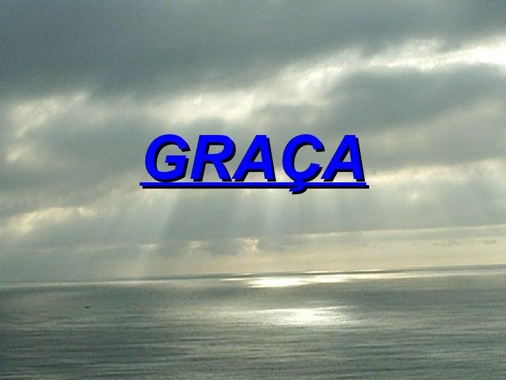 GRAÇA
