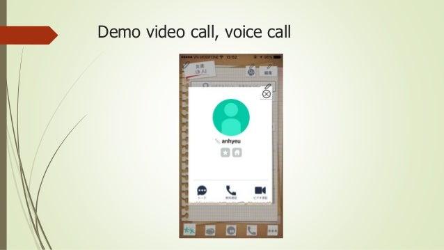 Demo video call, voice call