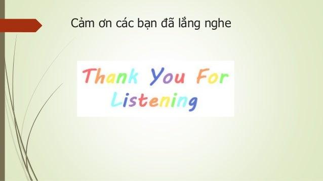 Cảm ơn các bạn đã lắng nghe