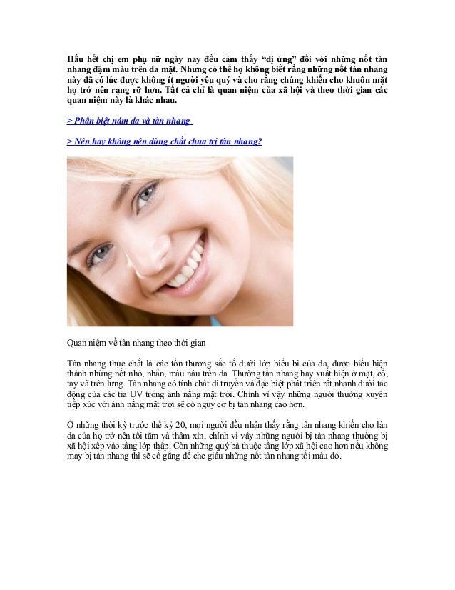 """Hầu hết chị em phụ nữ ngày nay đều cảm thấy """"dị ứng"""" đối với những nốt tànnhang đậm màu trên da mặt. Nhưng có thể họ không..."""