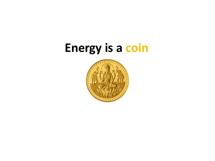 Energy is a coin