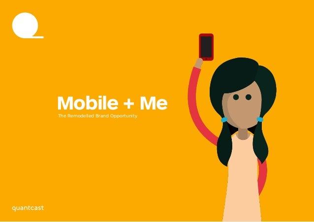 1 Mobile + MeThe Remodelled Brand Opportunity