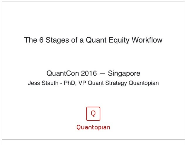 """""""The 6 Stages of a Quant Equity Workflow"""" by Dr. Jessica Stauth, Vice President of Quant Strategy at Quantopian"""