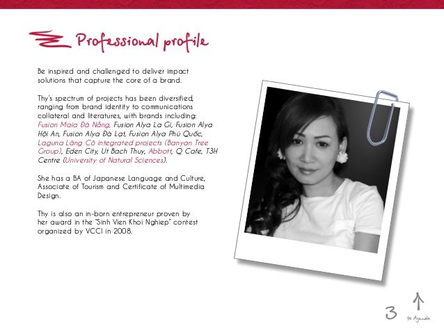 Professional profile Be inspired and challenged to deliver impact solutions that capture the core of a brand. Thy's spectr...