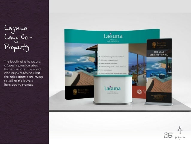 Laguna Lang Co - Property The booth aims to create a 'wow' impression about the real estate. The visual also helps reinfor...