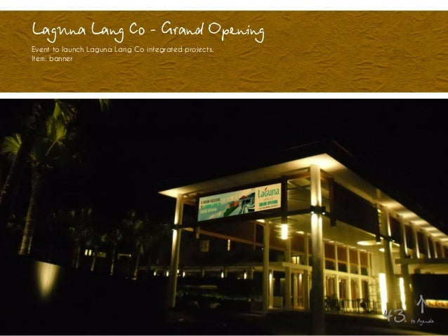 Laguna Lang Co - Grand Opening Event to launch Laguna Lang Co integrated projects. Item: banner to Agenda43