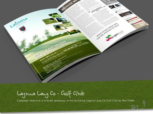 Laguna Lang Co - Golf Club Campaign objective is to build awareness of the launching Laguna Lăng Cô Golf Club by Nick Fald...