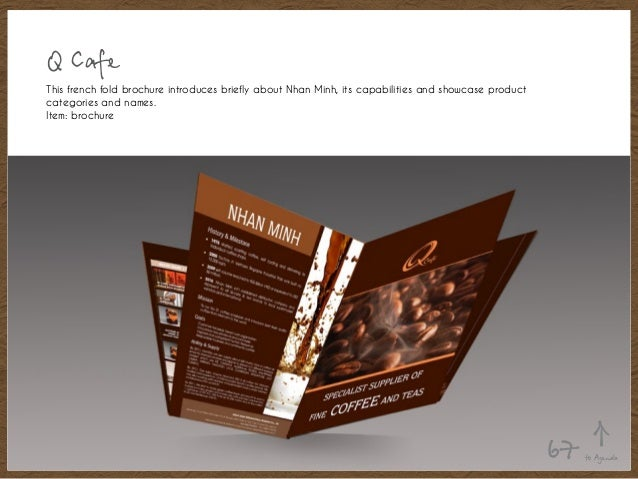 Q Cafe This french fold brochure introduces briefly about Nhan Minh, its capabilities and showcase product categories and ...