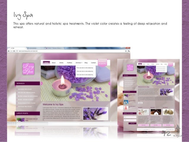 Ivy Spa This spa offers natural and holistic spa treatments. The violet color creates a feeling of deep relaxation and ret...