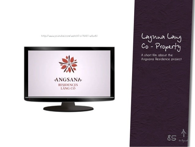 Laguna Lang Co - Property A short film about the Angsana Residence project http://www.youtube.com/watch?v=YkhX1w6ur6I to A...