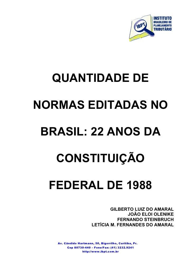 QUANTIDADE DE  NORMAS EDITADAS NO  BRASIL: 22 ANOS DA     CONSTITUIÇÃO    FEDERAL DE 1988                                 ...