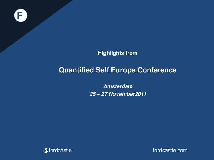 F                     Highlights from         Quantified Self Europe Conference                        Amsterdam          ...
