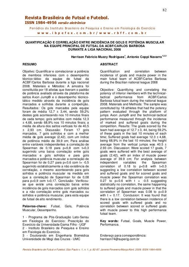 82  Revista Brasileira de Futsal e Futebol.  ISSN 1984-4956 versão eletrônica      Periódico do Instituto Brasileiro de Pe...