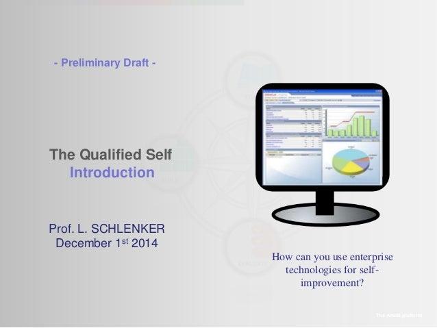 - Preliminary Draft -  The Qualified Self  Introduction  The Amaté platform  Prof. L. SCHLENKER  December 1st 2014  How ca...