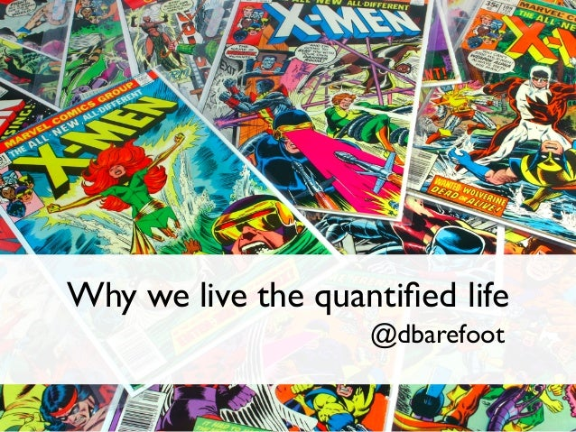 Why we live the quantified life@dbarefoot
