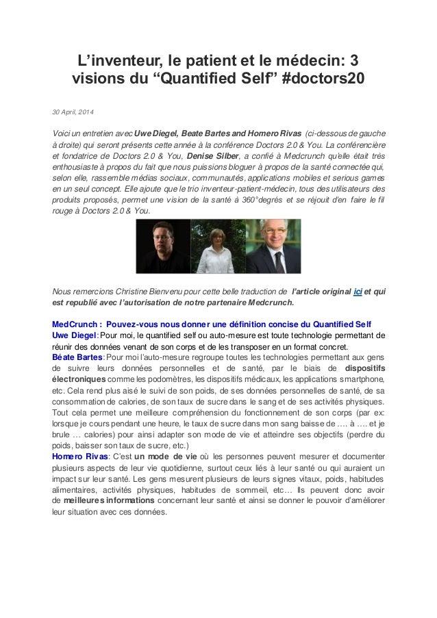 """L'inventeur, le patient et le médecin: 3 visions du """"Quantified Self"""" #doctors20 30 April, 2014 Voici un entretien avec Uw..."""