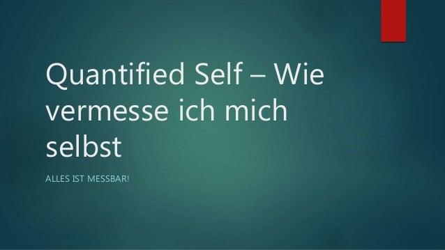 Quantified Self – Wie vermesse ich mich selbst ALLES IST MESSBAR!