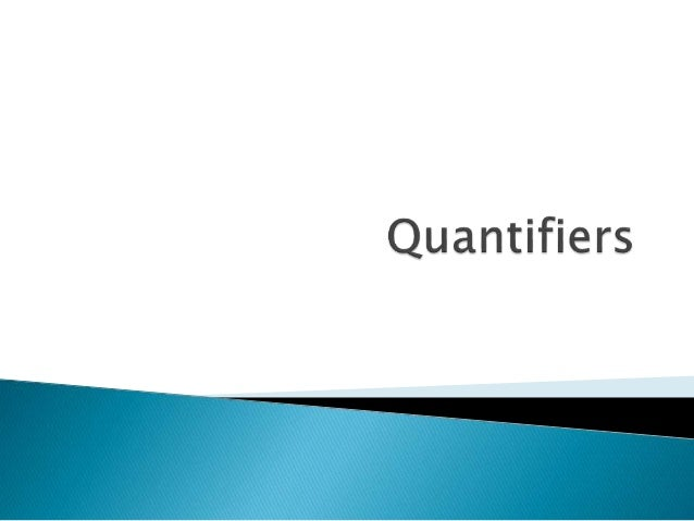  Quantifiers são expressões usadas para indicar e fornecer informações a respeito da quantidade de algo.  São divididos ...