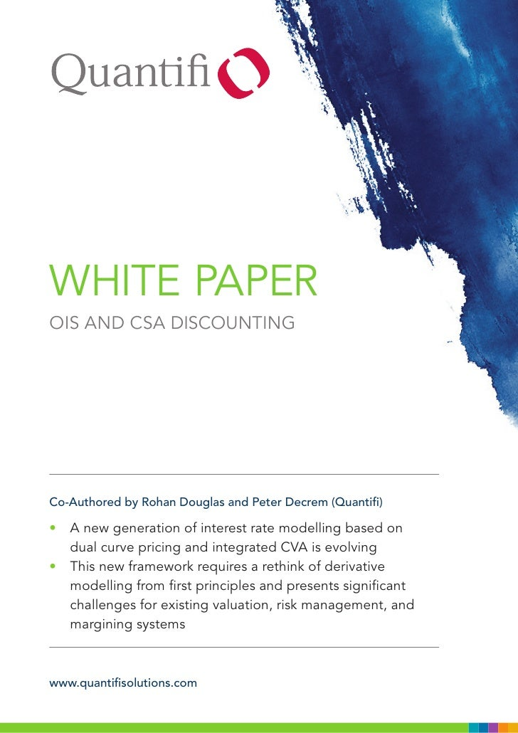 WHITE PAPEROIS AND CSA DISCOUNTINGCo-Authored by Rohan Douglas and Peter Decrem (Quantifi)• A new generation of interest r...