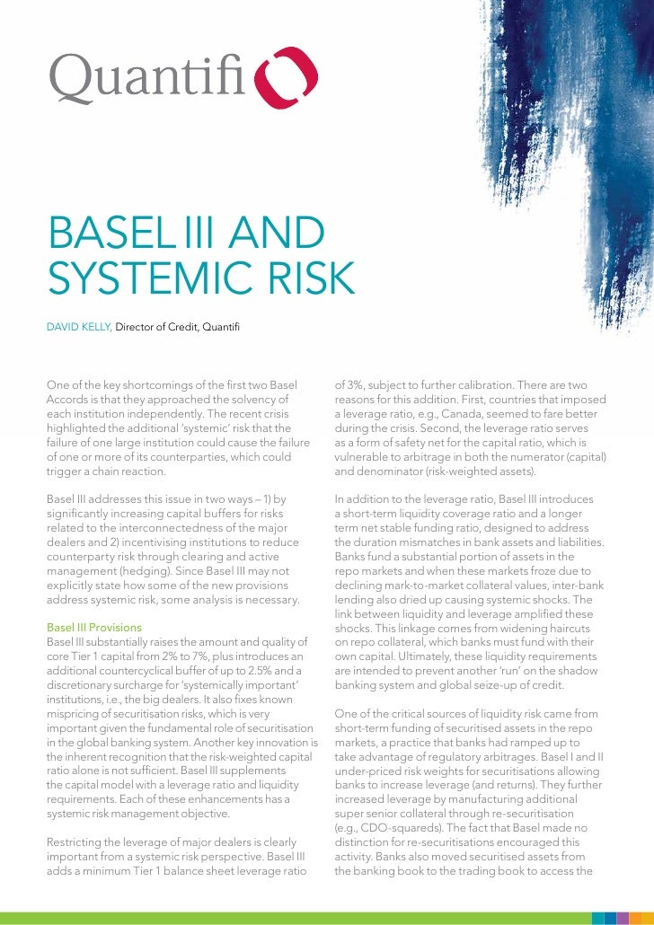 Basel III andsystemIc rIskDAvID KElly, Director of Credit, QuantifiOne of the key shortcomings of the first two Basel     ...