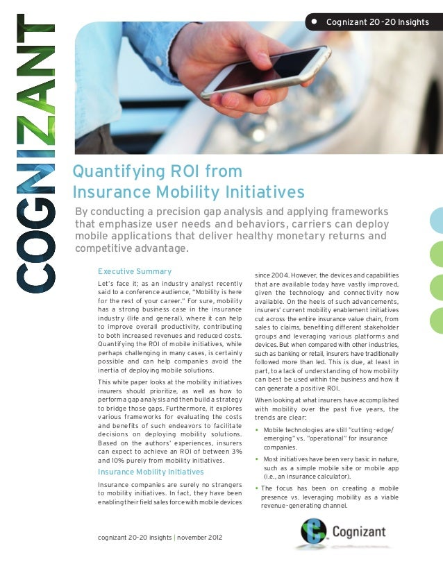 •	 Cognizant 20-20 InsightsQuantifying ROI fromInsurance Mobility InitiativesBy conducting a precision gap analysis and ap...