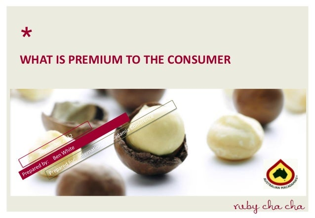 *WHAT IS PREMIUM TO THE CONSUMER
