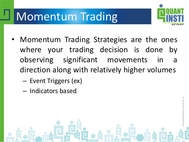 Trading strategies using momentum