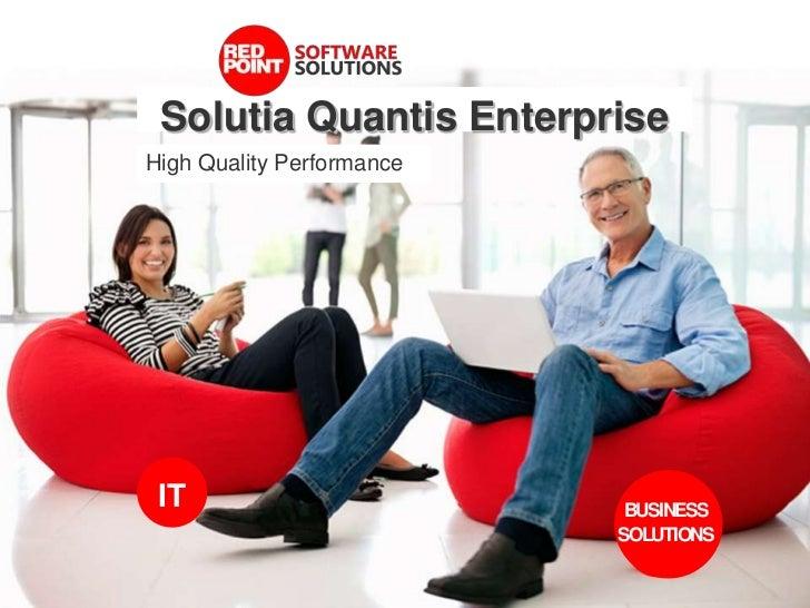 Solutia Quantis EnterpriseHigh Quality Performance IT                         BUSINESS                           SOLUTIONS