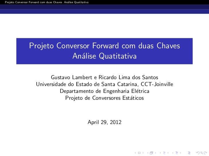 Projeto Conversor Forward com duas Chaves An´lise Quatitativa                                            a                ...