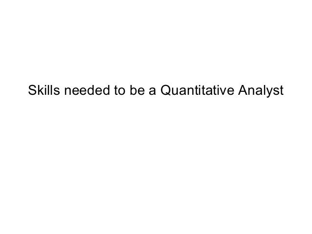 Skills needed to be a Quantitative Analyst