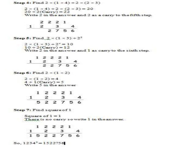Find square of 95 Step 1: Multiply ten's digit with its next number. 9 × ( 9 + 1 ) = 9 × 10 = 90 Step 2: Find square of un...