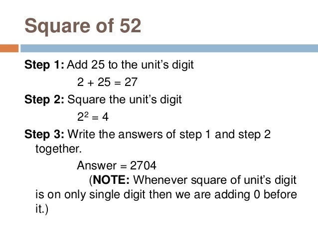 Find square of 81. Step 1: Find square of previous number (80) which is known. 802 = 6400 Step 2: Multiply the number bein...