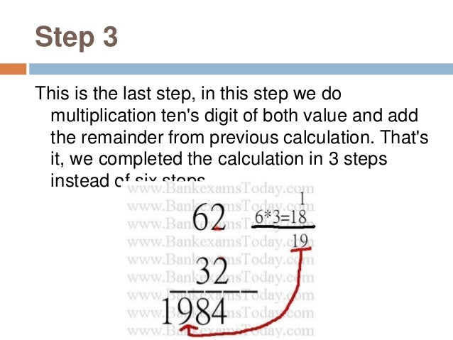 We can use this method for multiplication of three or even four digit numbers but time management is really important in I...