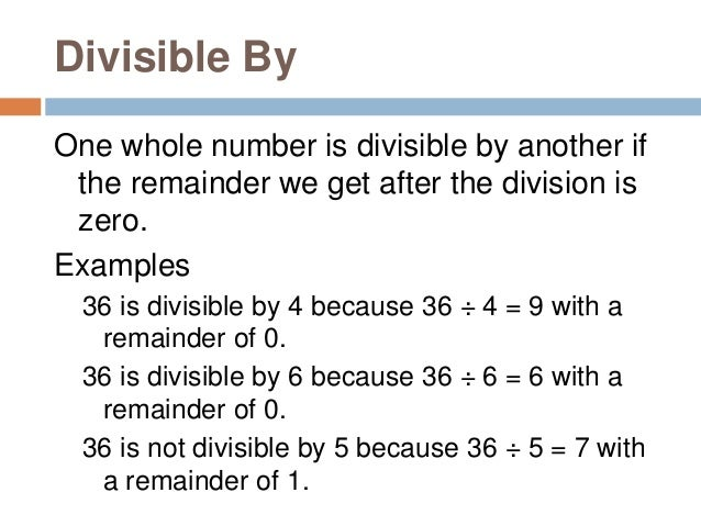 Divisibility Rules By using divisibility rules we can easily find out whether a given number is divisible by another numbe...