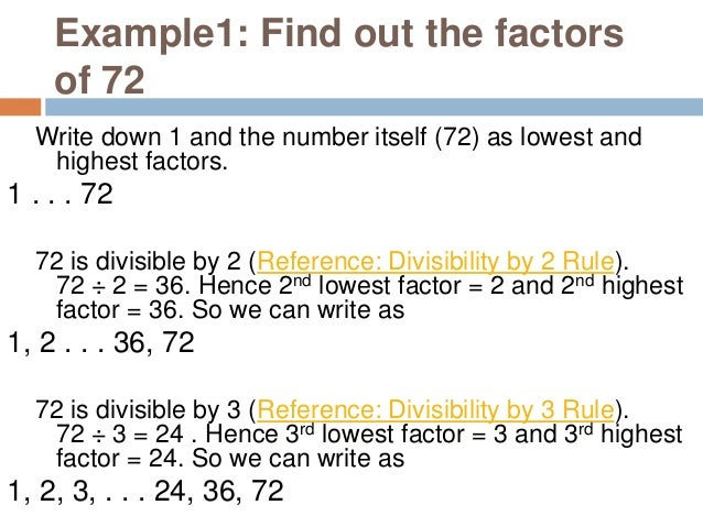 72 is divisible by 4 (Reference: Divisibility by 4 Rule). 72 ÷ 4 = 18. Hence 4th lowest factor = 4 and 4th highest factor ...
