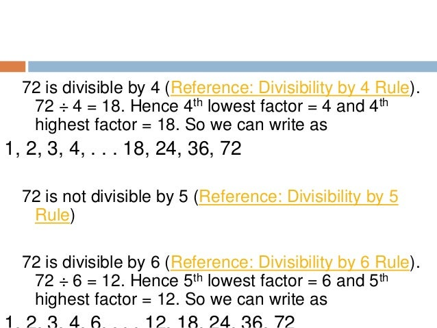 72 is not divisible by 7 (Reference: Divisibility by 7 Rule) 72 is divisible by 8 (Reference: Divisibility by 8 Rule). 72 ...