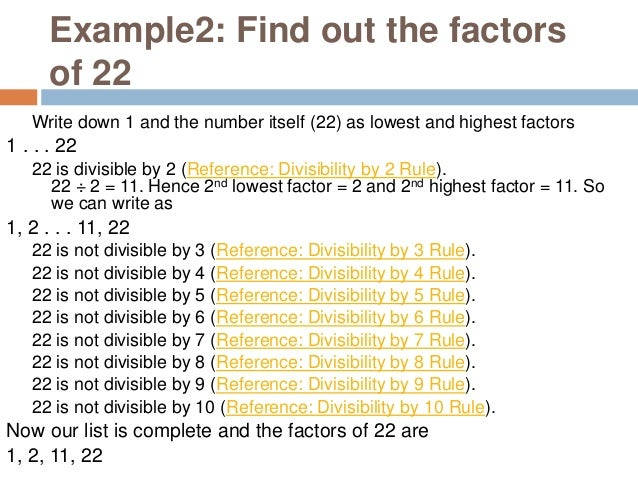Important Properties of Factors If a number is divisible by another number, then it is also divisible by all the factors o...
