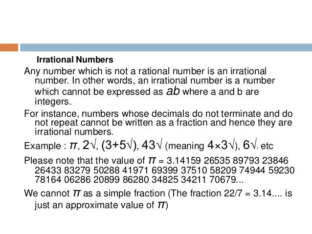Real Numbers Real numbers include counting numbers, whole numbers, integers, rational numbers and irrational numbers. Surd...