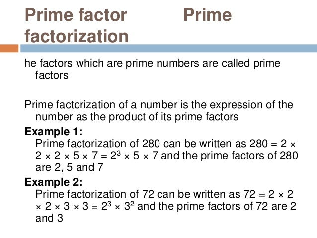 How to find out prime factorization and prime factors of a number Repeated Division Method : In order to find out the prim...