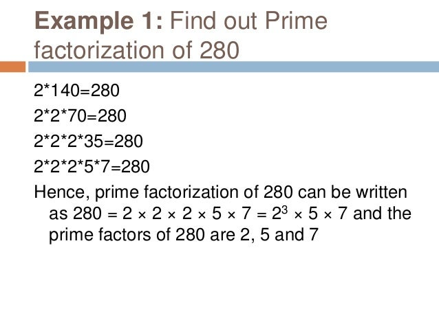 Example 2: Find out Prime factorization of 72 2*36=72 2*2*18=72 2*2*2*9=72 2*2*2*3*3=72 Hence, prime factorization of 72 c...